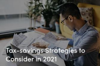 Tax-savings Strategies to Consider for 2021